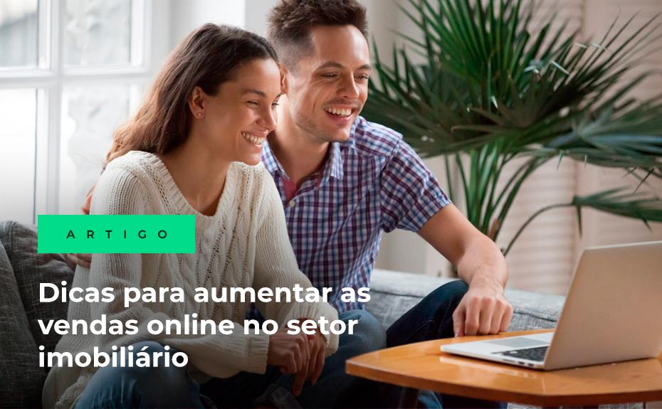 5 Dicas para aumentar as vendas online no setor imobiliário