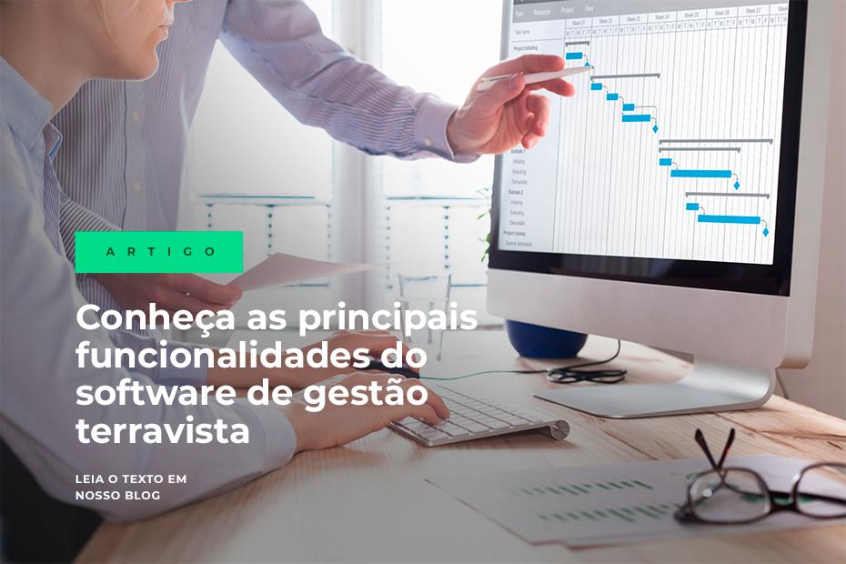 Conheça as principais funcionalidades do software de gestão Terravista
